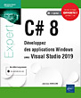 C# 8 - Développez des applications Windows avec Visual Studio 2019