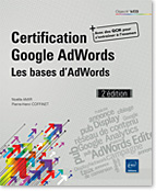 Certification Google AdWords, Publicité, pub, campagne, ciblage, conversion, Adwords Editor, Google Display Network, taux de conversion, annonce, Google Analytics, Display, réseau de contenu