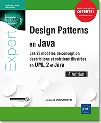 Design Patterns en Java - Les 23 modèles de conception - Descriptions et solutions illustrées en UML 2 et Java (4e édition), livre java , livre design patterns , uml , uml2 , uml 2 , GoF , POO , MVC , motif de conception , patron de conception , Abstract Factory , Builder , Factory Method , Prototype , Singleton , Adapter , Bridge , Composite , Decorator , Façade , Flyweight , Proxy , Chain of Responsibility , Command , Interpreter , Iterator , Mediator , Memento , Observer , State , Strategy , Template Method , Visitor