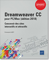 Dreamweaver CC pour PC/Mac (édition 2018) - Concevoir des sites interactifs et attractifs, site web , html , feuille de style , css , Quick Tag Editor , Design Notes , Extension Manager , Actifs , Formulaire , Homesite , Dream , dreamwever