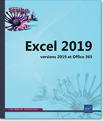 Excel - versions 2019 et Office 365, Microsoft , tableur , classeur , feuille de calcul , formule , graphique , tableau croisé , audit , liste , statistique , application , Excel 19 , Office 2019 , Office 19 , Office19 , Office2019 , Excel2019 , Excel 19