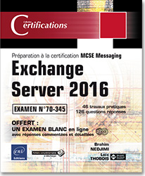Exchange Server 2016 - Préparation à la certification MCSE Messaging - Examen 70-345, messagerie , microsoft , mcp , 20345 , livre exchange server , certification exchange server , exchange server 2016