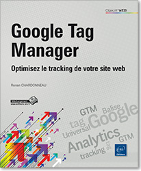 Google Tag Manager - Optimisez le tracking de votre site web, Balise , tag , analytics , tracking , GTM , Google Analytics , Universal Analytics