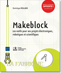 Makeblock - Les outils pour vos projets électroniques, robotiques et scientifiques, livre maker , steam , blocs , neuron , Codey Rockey , Intelligence artificielle , Knime , mblock