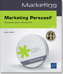 Marketing Persuasif - Concevoir pour convaincre, Design , persuasive , Dark patterns , leviers marketing , Acquisition Omni canal , Conversion , Up,selling , Cross,selling , relation client , Couponing , drive to store , parcours utilisateur , LNMBMARP