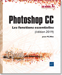 Photoshop CC pour PC/Mac (édition 2019) - Les fonctions essentielles, Adobe , Retouche image , photo , bitmap , Bridge , bichromie , détourage , HDR , Camera RAW , CameraRaw