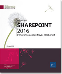 SharePoint 2016 - L'environnement de travail collaboratif, Intranet , site d'équipe , bibliothèque de documents , versioning , partage de documents , tâche , calendrier , forums de discussion , en quêtes , contacts , wiki , centre de recherche , blog , livre sharepoint , sharepoint 2016 , LNRB16SHA