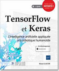 TensorFlow et Keras - L'intelligence artificielle appliquée à la robotique humanoïde, TensorFlow , machine learning , Keras , deep learning , robotique , IA , intelligence artificelle , framework , js , Javascript , LNEPTENS