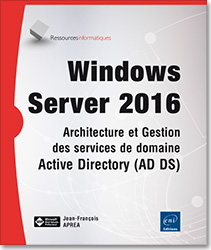 Windows Server 2016 - Architecture et Gestion des services de domaine Active Directory (AD DS), Microsoft , Server , AD , DNS , domaine , OU , GPMC , RsoP , délégation , déploiement , stratégie ,  servicesDNS , OUs , stratégie de groupe , serveur AD CS , serveur AD RMS , serveur AD FS , AD CS , AD RMS , AD FS , SCEP , OCSP