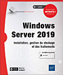 Windows Server 2019 - Installation, gestion du stockage et des traitements