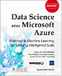 Data Science avec Microsoft Azure - Maîtrisez le Machine Learning sur Cortana Intelligence Suite