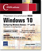 Windows 10 - 1e partie de la préparation à la certification MCSA Configuring Windows Devices, livre windows, microsoft, 70-697-1, 70697, MCTS, MCP, MCITP, certification