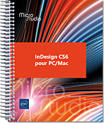 InDesign CS6 pour PC/Mac, Adobe, PAO, mise en page, support, index, table des matières, gabarit, feuille de style, InD