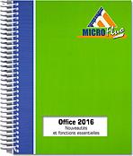Office 2016 : Nouveautés et fonctions essentielles, Microsoft, Suite, traitement de texte, tableur, PréAO, messagerie, message, Word2016, Excel2016, Outlook2016, Office 2016, Office2016, Office 16, Office16