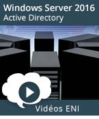 Windows Server 2016 - Mise en place et gestion d'une infrastructure Active Directory