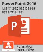 Formation PowerPoint 2016 - Maîtrisez les bases essentielles,
