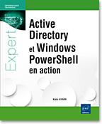 Active Directory et Windows PowerShell en action, livre powershell, livre AD, livre active directory, domaine, forêt, UO, OU, GPO, réplication