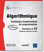 Algorithmique - Techniques fondamentales de programmation, algo, algorithmie, C sharp, méthode, développement