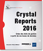 Crystal Reports 2016, livre crystal report, livre crystal report 2016, livre reporting, OLAP, BO, Business Objects, BusinessObjects, générateur d'états, ODBC, OLEDB