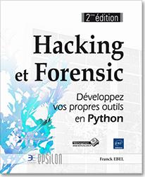 Hacking et Forensic - Développez vos propres outils en Python (2ième édition), scapy , socket , PyDbg , Fuzzing , Sulley , PIL , capchat , stéganographie , cryptographie