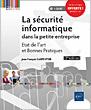 La sécurité informatique dans la petite entreprise - Etat de l'art et Bonnes Pratiques (3ième édition)
