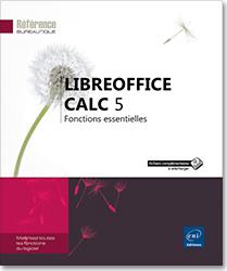 LibreOffice Calc 5 - Fonctions essentielles, OpenOffice , Livre OpenOffice.org , Ooo , Livre Ooo , LibreOffice , OpenSource , libre , tableur , classeur , feuille de calcul , formule , graphique , analyse croisé