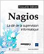 Nagios - La clé de la supervision informatique (nouvelle édition)