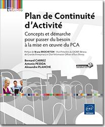 Plan de Continuité d'Activité - Concepts et démarche pour passer du besoin à la mise en oeuvre du PCA, PCA , sécurité , securité , sécurite , securite , risk