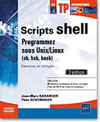 Scripts shell, livre script, livre shell, livre linux, livre unix, sh, ksh, bash, bourne, korn, builtin, awk, sed