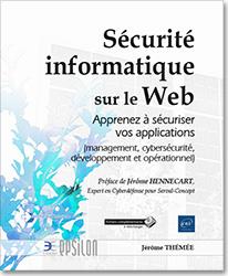 Sécurité informatique sur le Web - Apprenez à sécuriser vos applications (management, cybersécurité, développement et opérationnel), devops , pentest , pentester