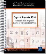 Crystal Reports 2016, livre crystal report, livre crystal report 2016, livre reporting, OLAP, BO, Business Objects, BusinessObjects, générateur d'états, ODBC, OLEDB